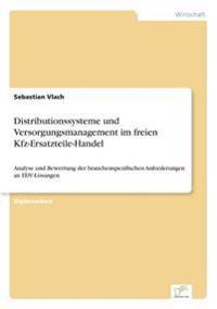 Distributionssysteme Und Versorgungsmanagement Im Freien Kfz-Ersatzteile-Handel
