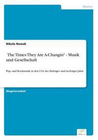 "?the Times They Are A-Changin"" - Musik Und Gesellschaft"