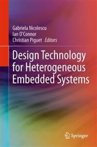 Design Technology for Heterogeneous Embedded Systems
