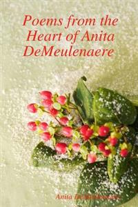 Poems from the Heart of Anita DeMeulenaere
