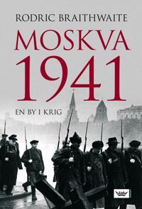 Moskva 1941 - Rodric Braithwaite | Inprintwriters.org