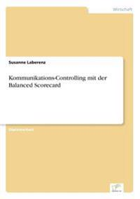 Kommunikations-Controlling Mit Der Balanced Scorecard