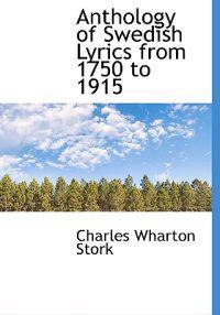 Anthology of Swedish Lyrics from 1750 to 1915