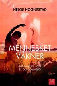 Mennesket våkner - Helge Hognestad | Inprintwriters.org