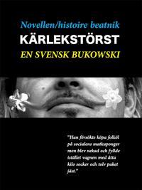 Novellen/histoire beatnik - Kärlekstörst - en svensk Charles Bukowski