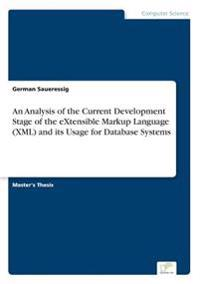 An Analysis of the Current Development Stage of the Extensible Markup Language (XML) and Its Usage for Database Systems