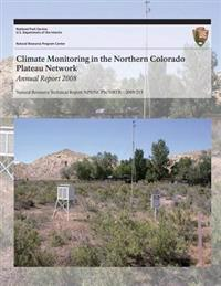 Climate Monitoring in the Northern Colorado Plateau Network: Annual Report 2008