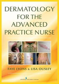 Dermatology for the Advanced Practice Nurse