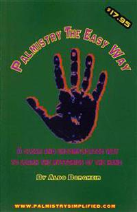 Palmistry the Easy Way: A Clear and Uncomplicated Way to Learn the Mysteries of the Hand