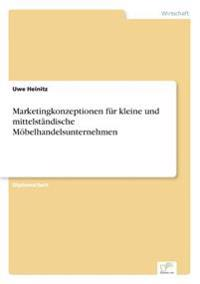 Marketingkonzeptionen Fur Kleine Und Mittelstandische Mobelhandelsunternehmen