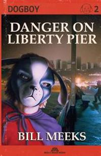 Dogboy: Danger on Liberty Pier