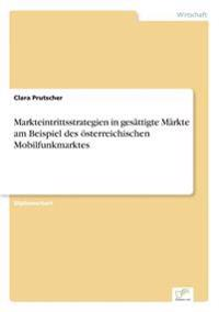 Markteintrittsstrategien in Gesattigte Markte Am Beispiel Des Osterreichischen Mobilfunkmarktes