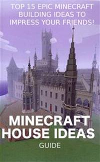 Top 15 Epic Minecraft Building Ideas to Impress Your Friends!