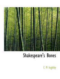 Shakespeare's Bones