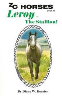 Leroy-The Stallion
