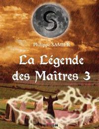 La Legende Des Maitres 3