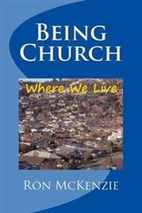 Being Church: Where We Live