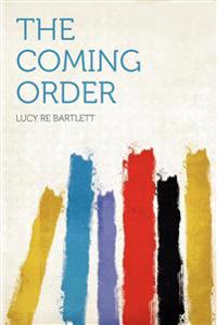 The Coming Order
