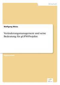 Veranderungsmanagement Und Seine Bedeutung Fur Ggpm-Projekte