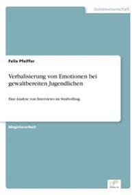 Verbalisierung Von Emotionen Bei Gewaltbereiten Jugendlichen