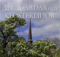 Aplagårdar och klosterliljor : 800 år kring Vadstena klosters historia