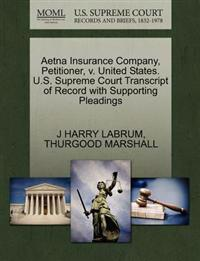 Aetna Insurance Company, Petitioner, V. United States. U.S. Supreme Court Transcript of Record with Supporting Pleadings
