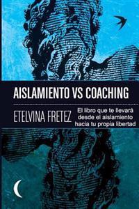 Aislamiento Vs Coaching