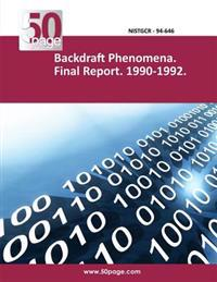 Backdraft Phenomena. Final Report. 1990-1992.