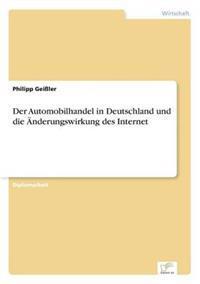Der Automobilhandel in Deutschland Und Die Anderungswirkung Des Internet