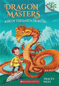 Rise of the Earth Dragon: A Branches Book (Dragon Masters #1)