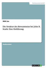 Die Struktur Des Bewusstseins Bei John R. Searle