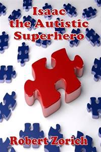 Isaac the Autistic Superhero