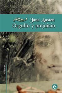 Orgullo y Prejuicio (Con Anotaciones): Coleccion Narrativa74