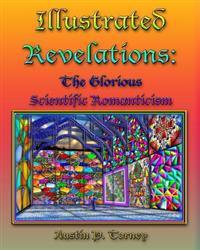 Illustrated Revelations: The Glorious Scientific Romanticism