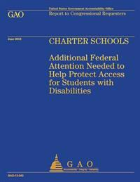 Charter Schools: Additional Federal Attention Needed to Help Protect Access for Students with Disabilitites