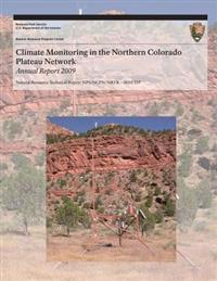 Climate Monitoring in the Northern Colorado Plateau Network: Annual Report 2009