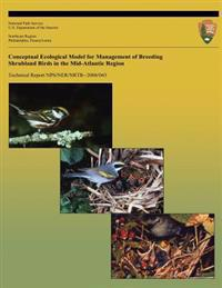 Conceptual Ecological Model for Management of Breeding Shrubland Birds in the Mid-Atlantic Region