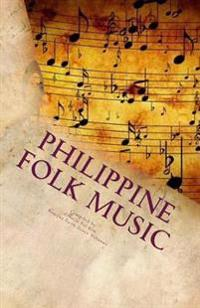 Philippine Folk Music: Passing the Culture in This Generation