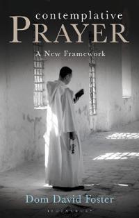Contemplative Prayer: A New Framework