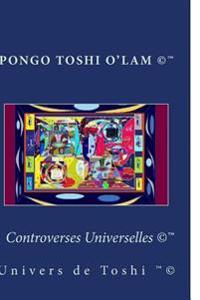 Controverses Universelles: Univers de Toshi