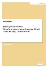 Einsatzpotentiale Von Workflow-Management-Systemen Fur Die Condor/Cargo Technik Gmbh