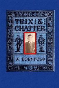 Trix and Chatter: A Novelty - Serio - Comic - Magic - Ologue