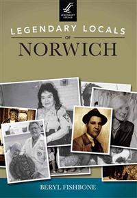 Legendary Locals of Norwich