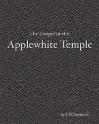 The Gospel of the Applewhite Temple: The Apocalypse Cycle: Part II