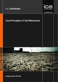 Core Principles of Soil Mechanics