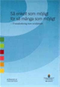 Så enkelt som möjligt - för så många som möjligt : IT-standardisering inom socialtjänsten. SOU 2013:77