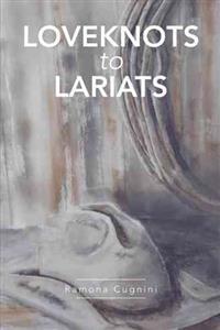 Loveknots to Lariats