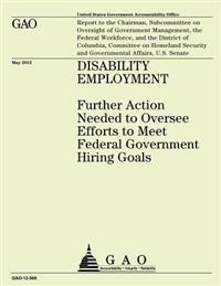 Disability Employment: Futher Action Needed to Oversee Efforts to Meet Federal Government Hiring Goals
