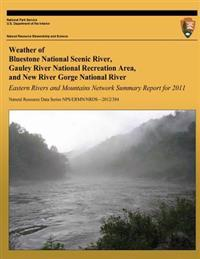 Eastern Rivers and Mountains Network Summary Report for 2011: Weather of BlueStone National Scenic River, Gauley River National Recreation Area, and N