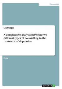 A Comparative Analysis Between Two Different Types of Counselling in the Treatment of Depression
